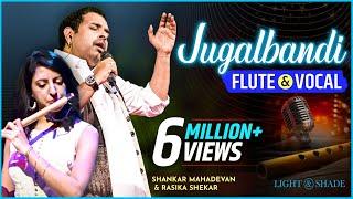 Jugalbandi Flute & Vocal | Shankar Mahadevan And Rasika Shekar - Live | Pune | Light & Shade Events