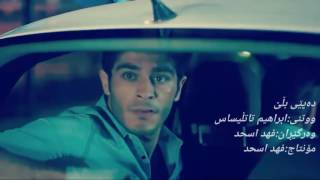 Ibrahim Tatlises Haydi Soyle Kurdish Subtitle Zhernuse Kurdi