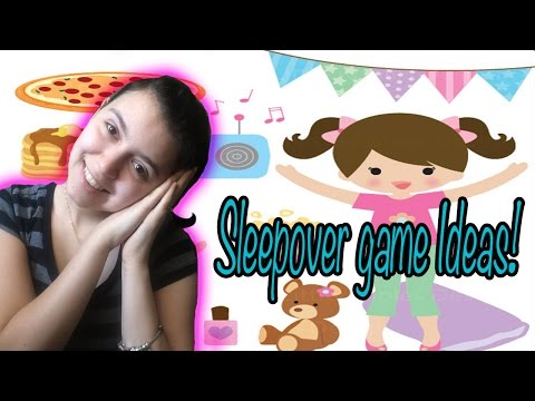 SLEEPOVER GAME IDEAS!!