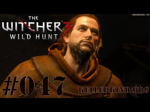 The Witcher 3 [HD|60FPS] #047 Der Kreis schließt sich ★ Let's Play The Witcher 3