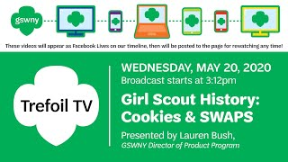 Trefoil TV: Girl Scout History: Cookies & SWAPS