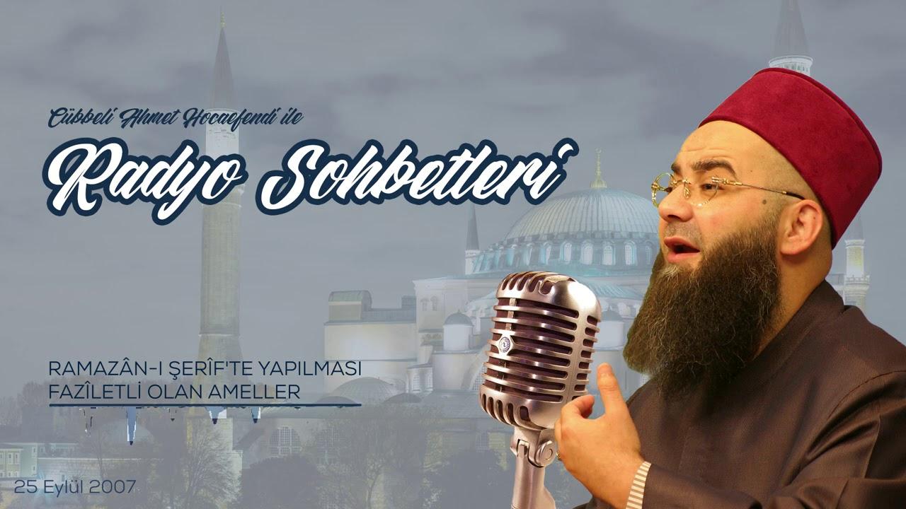 Ramazân-ı Şerîf'te Yapılması Fazîletli Olan Ameller (Radyo Sohbetleri) 25 Eylül 2007