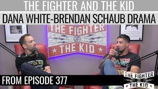 Dana White-Brendan Schaub Drama RECAP | TFATK Highlight