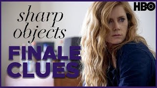 Sharp Objects: Hidden Clues And Ending Explained