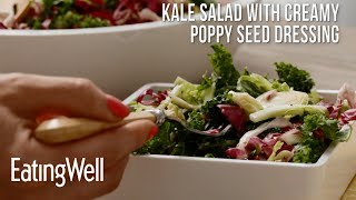Kale Salad With Creamy Poppy Seed Dressing | EatingWell