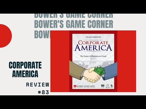 Bower's Game Corner: Corporate America Review