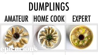 4 Levels of Dumplings: Amateur to Food Scientist | Epicurious