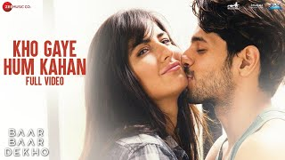 Kho Gaye Hum Kahan -Full Video |Baar Baar Dekho