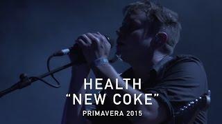 "HEALTH   ""NEW COKE""   Primavera 2015   PitchforkTV"
