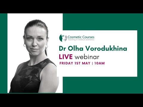 Dr Olha Vorodyukhina | Dentists into Aesthetics Webinar 01/04/2020 ...