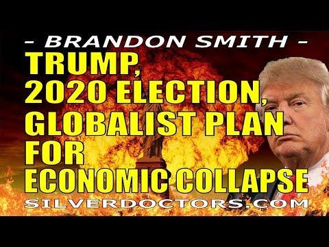 Trump, 2020 U S  Election & Globalist Plan For Economic Collapse
