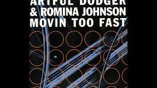 Artful Dodger feat. Romina Johnson - Movin Too Fast