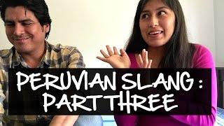 Peruvian Slang Explained: Part three (Video 48)