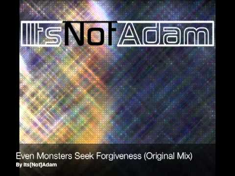 Even Monsters Seek Forgiveness (Original Mix)