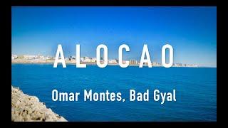 ALOCAO - Omar Montes, Bad Gyal (LETRA)