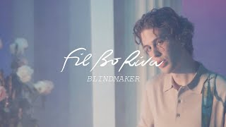 FIL BO RIVA   Blindmaker (Official Video)