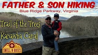 Kanawha Canal and the Trail of Trees Blue Ridge Parkway: Father & Son Hiking