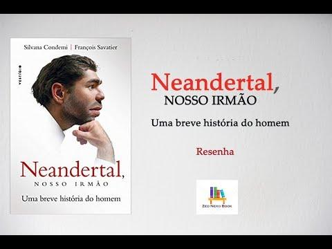Neandertal, Nosso irmão- Uma breve história do homem. #Neandertal