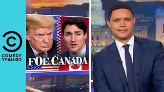 """""""Donald Trump Is Going To Start A War With Canada"""" 