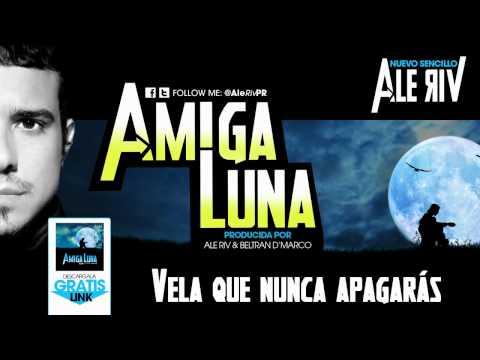 Ale Riv- AMIGA LUNA  2011 (FREE DOWNLOAD @ www.AleRiv.com)