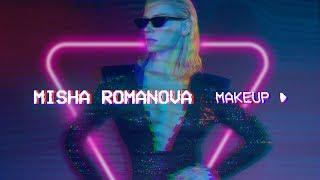 MISHA ROMANOVA — MAKEUP
