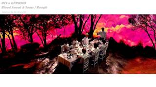 BTS X GFRIEND - 피 땀 눈물 Blood Sweat & Tears/Rough (MashUp)