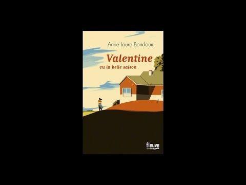Anne-Laure Bondoux - Valentine ou La belle saison