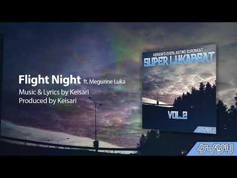 【VOCALOID Original】Flight Night【Megurine Luka】