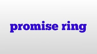 promise ring meaning and pronunciation