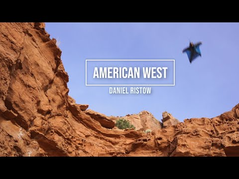 American West – highlight of wingsuiting by Daniel Ristow
