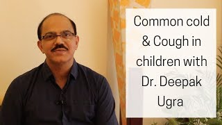 All about Cold & Cough in children with Paediatrician Dr. Deepak Ugra |
