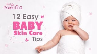 Baby Skin Care -  Easy Tips for Keeping Your Baby's Skin Healthy