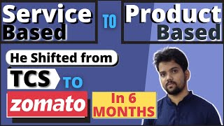 TCS to Zomato in 6 months | How to Shift from Service Based to Product Based Company | EP 2