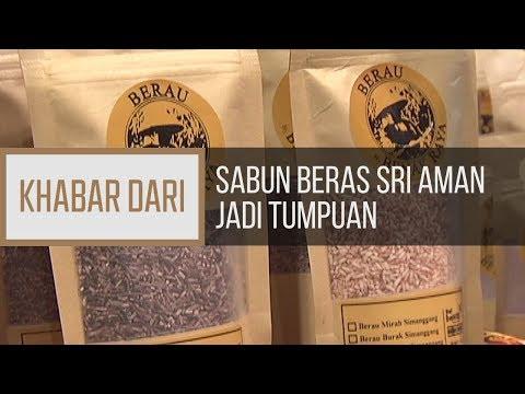 Khabar Dari Sarawak: Sabun beras Sri Aman jadi tumpuan
