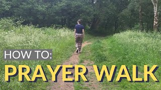 HOW TO DO A PRAYER WALK - 4 creative prayer walk ideas to help you pray for your community