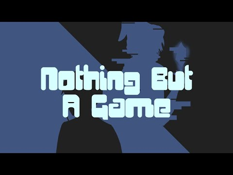 [KiyoteruQuest] Nothing But A Game [Vocaloid Original]