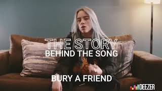 The Story Behind The Song: Bury A friend - Billie Eilish