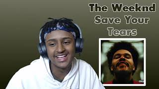 The Weeknd - Save Your Tears   FIRST TIME REACTION