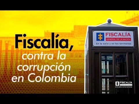 Fiscalía, en contra de la corrupción en Colombia