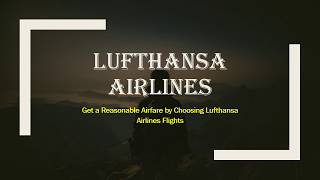 Get a Reasonable Airfare by Choosing Lufthansa Reservations