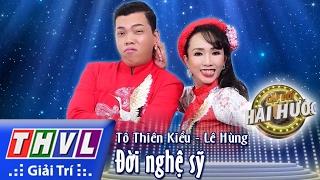 THVL l Cặp đôi hài hước - Tập 1 [7]: Đời nghệ sĩ - Tô Thiên Kiều, Lê Hùng