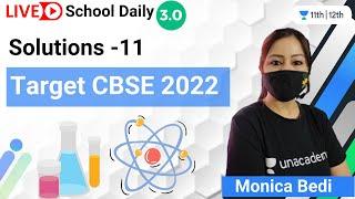 Class 12 | Solutions -11 | Target CBSE 2022 | Chemistry | Unacademy Class 11&12 | Monica Bedi - MONICA