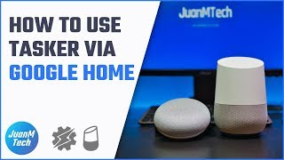 Google Home Automation with Tasker - UPDATED