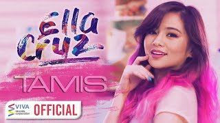 Ella Cruz - Tamis [Official Music Video]