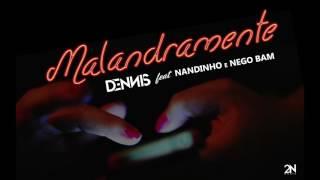 Dennis e Mc's Nandinho & Nego Bam - Malandramente ( Áudio CD )