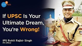 Must Have Qualities To Become An IPS Officer   IPS Officer Rohit Rajbir   Josh Talks