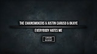 Everybody Hates Me (The Chainsmokers Mashup)