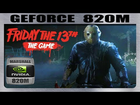 Friday the 13th: The Game on nvidia 930m, 8gb ram, I3 5005u 2 0 Ghz