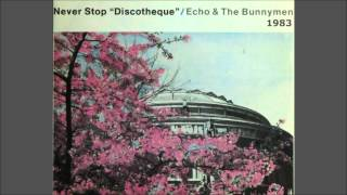 Never Stop Discotheque by Echo and the Bunnymen 1983 remix single