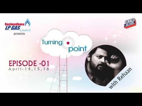 Episode 1 | Basundhara LP Gas Presents Turning Point | REHAAN | ABC Radio 89 2 FM